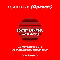 Cue presents: Sam divine - Openers (UK tour)