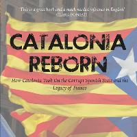 Catalonia Reborn with Chris Bambery and George Kerevan