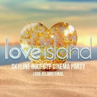 Skyline Rooftop Cinema : Love Island Final 2018