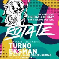 Rotate #7 w/ Turno & Eksman