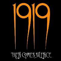 Noircastle presents... 1919 + Then Comes Silence