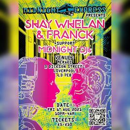 Midnight Express Presents: Shay Whelan & Franck