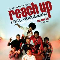 DJ Andy Smith presents Reach Up Disco Wonderland
