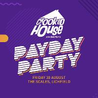 Crooked House Payday Party