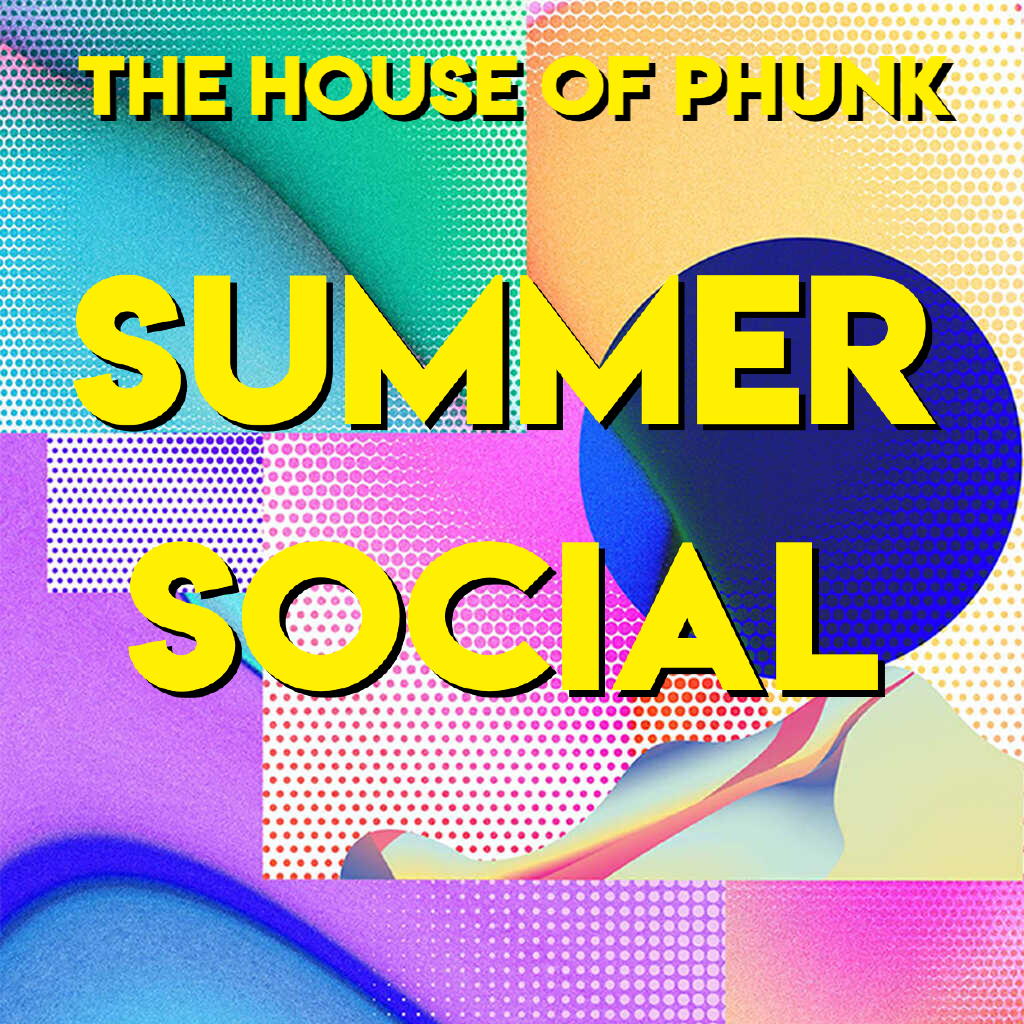 The House of Phunk Summer Social