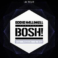 Colours & Zoom Presents: BOSH!
