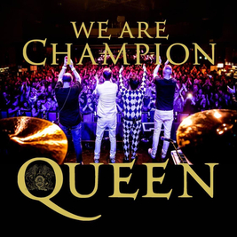 We Are Champion - Queen Tribute