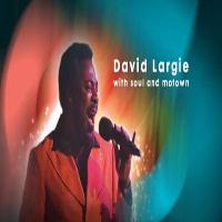 Soul and Motown with David Largie