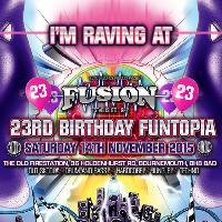 Fusion - 23rd Birthday Funtopia