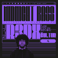 Midnight Bass - R3dx, Raze, Proflix, Benno & Cultur