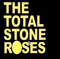 The Total Stone Roses + guests