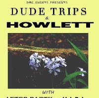 Dude Trips & Howlett - Co-Headline Show