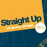 Straight Up: All Hip-Hop. All Night.