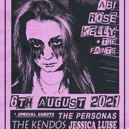 Abi Rose Kelly, The Personas, Jessica Luise plus support