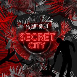 secretcity - fright night - The Invisible Man (8:30pm)