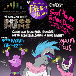 PLAYHOUSE PROJECT FAMILY RAVE WITH DISCO MUMS & CENQUIN CIRCUS
