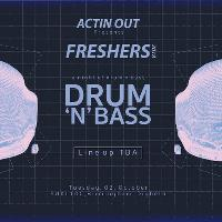 Actin Out Presents: Freshers DnB Shubz