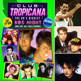 Club Tropicana - The UK's Biggest 80's Night