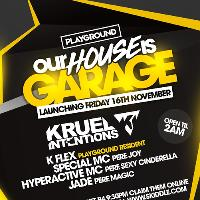 Our House Is Garage ft Kruel intentions, Hypeactive + More!