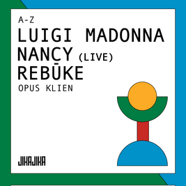 Jika Jika Presents: (A-Z) Luigi Madonna, Nancy (Live), Rebuke