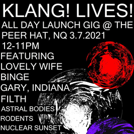 Klang! lives! All-Dayer with Lovely Wife/Binge/Gary,Indiana