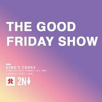The Good Friday Show with Lou Sanders