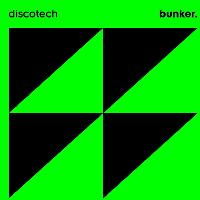 discotech x bunker - Bank Holiday Special