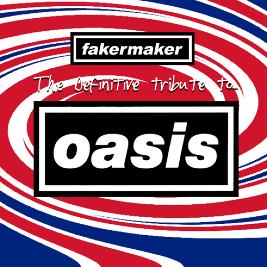 Fakermaker tribute to Oasis