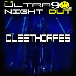 The Ultra 90s Night Out - Cleethorpes Oct