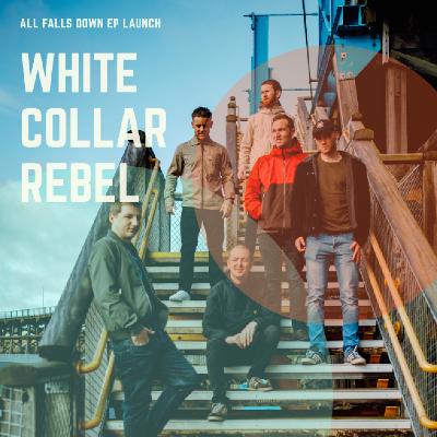 White Collar Rebel - EP Launch
