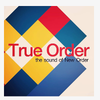 TRUE ORDER The sound of New Order