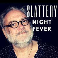 Slattery Night Fever