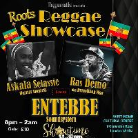 Roots Reggae Showcase * Askala Selassie * Ras Demo * Entebbe