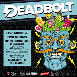 Deadbolt - 10 Years of Party w/ Funeral For A Friend DJ Set