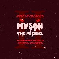 MVSON presents Halloween The Prequel