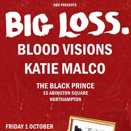 Big Loss + Blood-Visions + Katie Malco