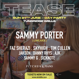 TEASE Summer Day Party - Sammy Porter (LoveJuice) + Guest DJ