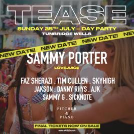 TEASE Summer Day Party - Sammy Porter (LoveJuice) + Guest DJ's