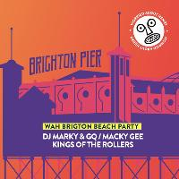 WAH Brighton Beach Party: Macky Gee, Kings Of The Rollers, Marky