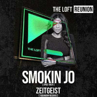 The Loft Reunion w/ Smokin Jo