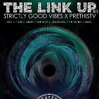 StrictlyGoodVibes x PreThisTV present The Link Up #3