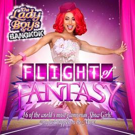 Lady Boys of Bangkok - Flight of Fantasy
