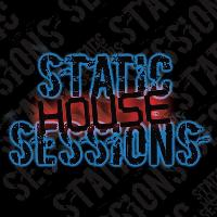 Static House Sessions