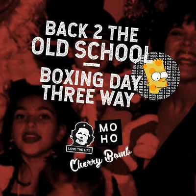Back 2 The Old School: Boxing Day Three Way!