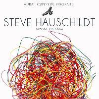 Aural Canyon presents STEVE HAUSCHILDT