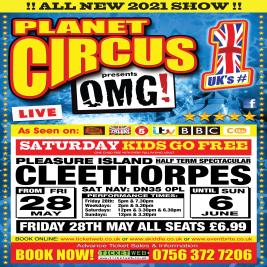 Planet Circus OMG! Pleasure Island, Cleethorpes.