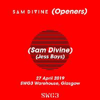 SWG3 Present Opener with Sam Divine + Jess Bays