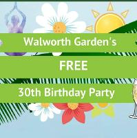 Walworth Garden Free 30th Birthday Celebration