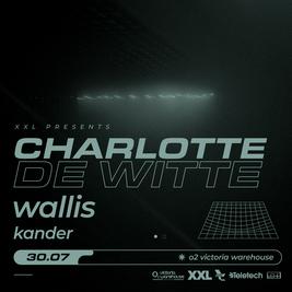 XXL Presents Charlotte De Witte, Wallis & Kander