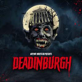 why not presents Deadinburgh